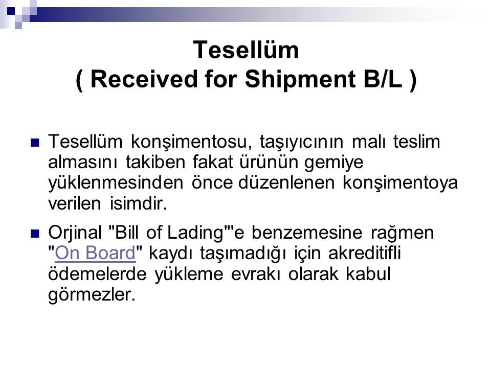 Tesellüm ( Received for Shipment B/L )