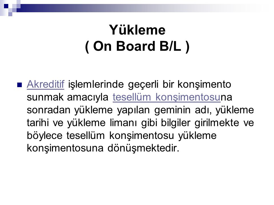 Yükleme ( On Board B/L )