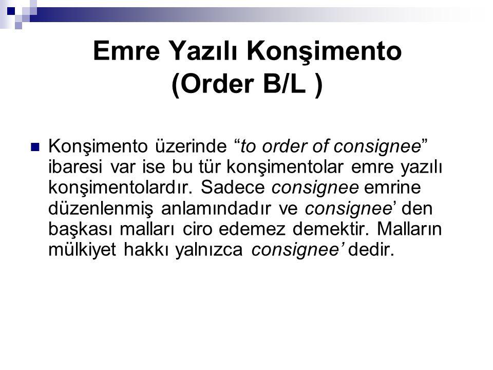 Emre Yazılı Konşimento (Order B/L )