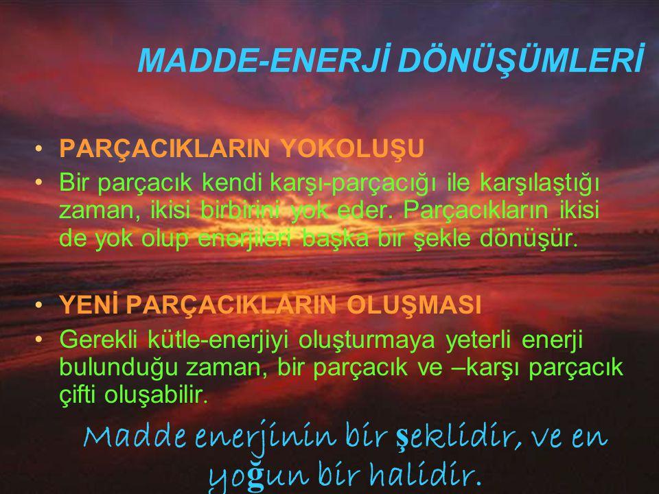 MADDE-ENERJİ DÖNÜŞÜMLERİ