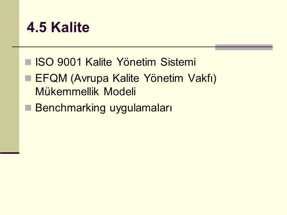 4.5 Kalite ISO 9001 Kalite Yönetim Sistemi