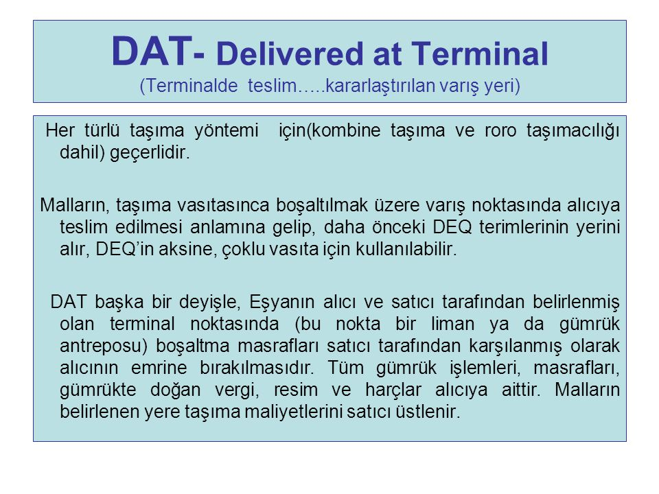 DAT- Delivered at Terminal (Terminalde teslim…