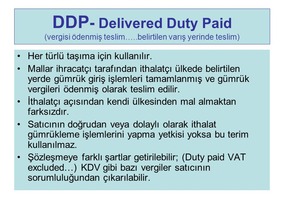 DDP- Delivered Duty Paid (vergisi ödenmiş teslim…
