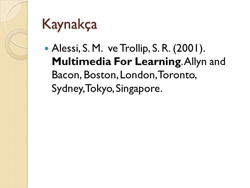 Kaynakça Alessi, S. M. ve Trollip, S. R. (2001).