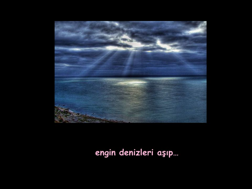 engin denizleri aşıp… 11