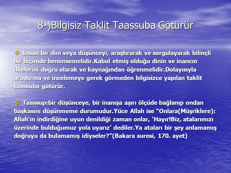 8-)Bilgisiz Taklit Taassuba Götürür