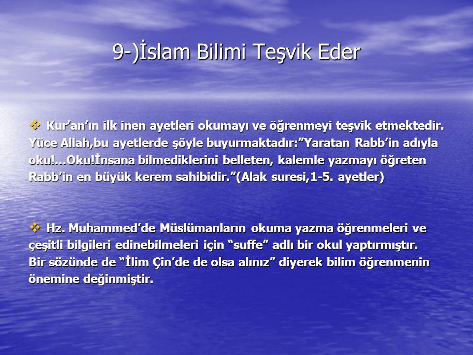 9-)İslam Bilimi Teşvik Eder