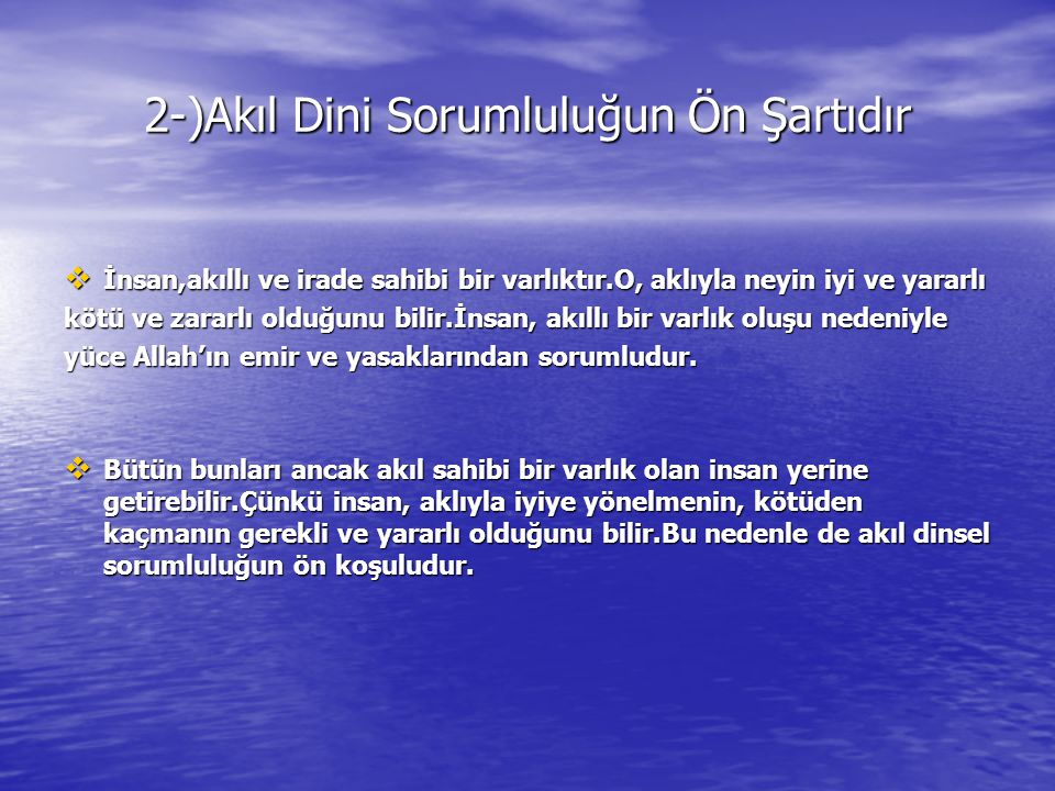 2-)Akıl Dini Sorumluluğun Ön Şartıdır
