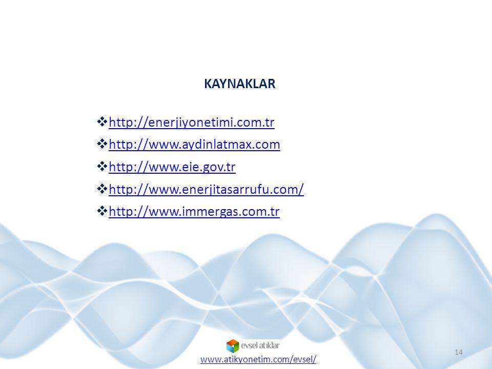 KAYNAKLAR http://enerjiyonetimi.com.tr http://www.aydinlatmax.com