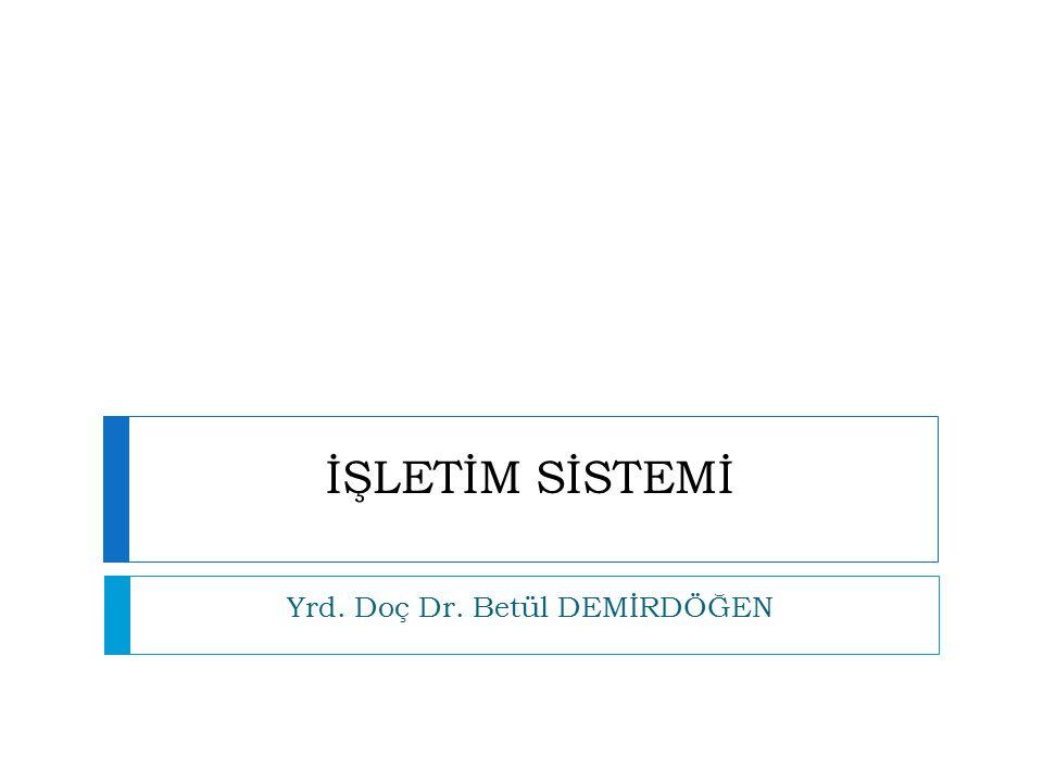 Yrd. Doç Dr. Betül DEMİRDÖĞEN