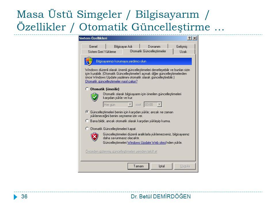 Masa Üstü Simgeler / Bilgisayarım / Özellikler / Otomatik Güncelleştirme …