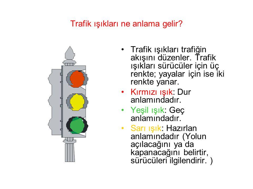 Trafik ışıkları ne anlama gelir