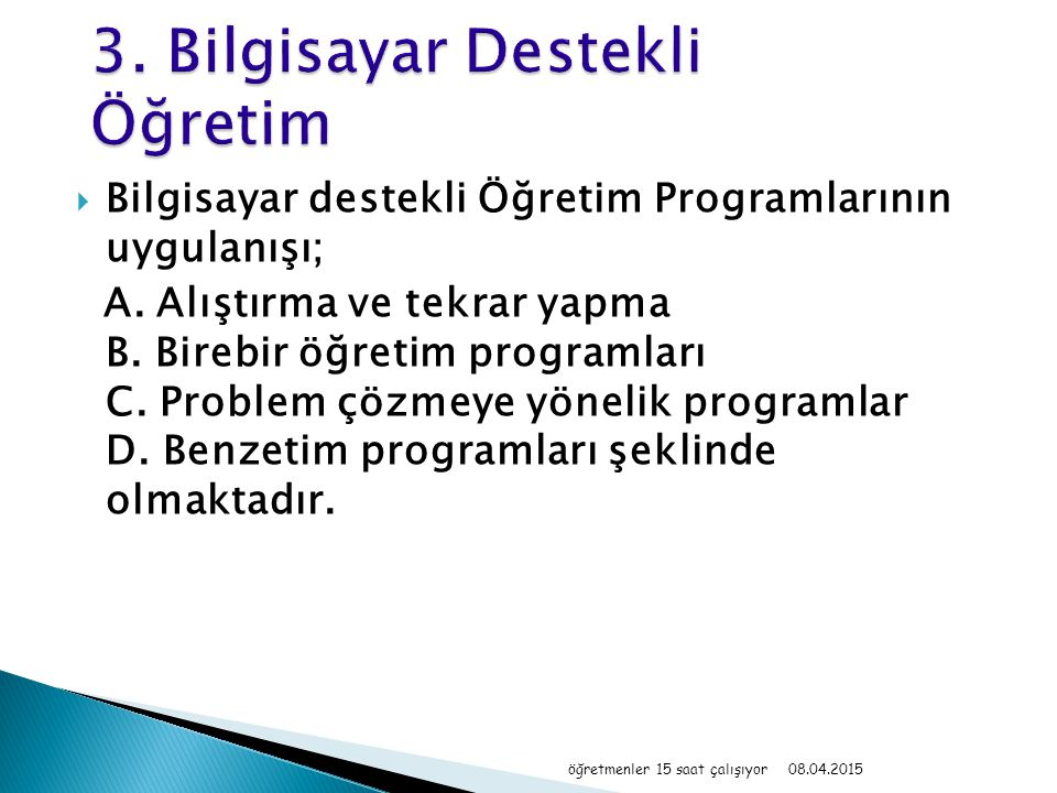 3. Bilgisayar Destekli Öğretim