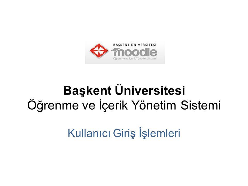 Başkent Üniversitesi Öğrenme ve İçerik Yönetim Sistemi