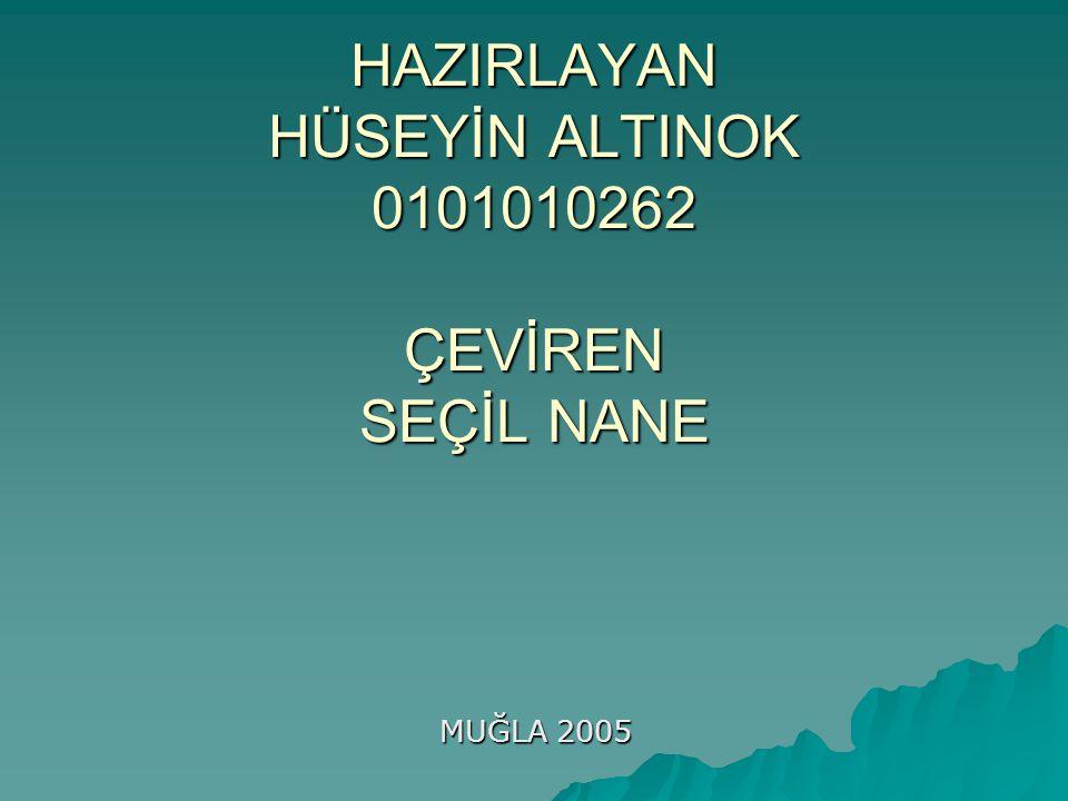 HAZIRLAYAN HÜSEYİN ALTINOK 0101010262 ÇEVİREN SEÇİL NANE