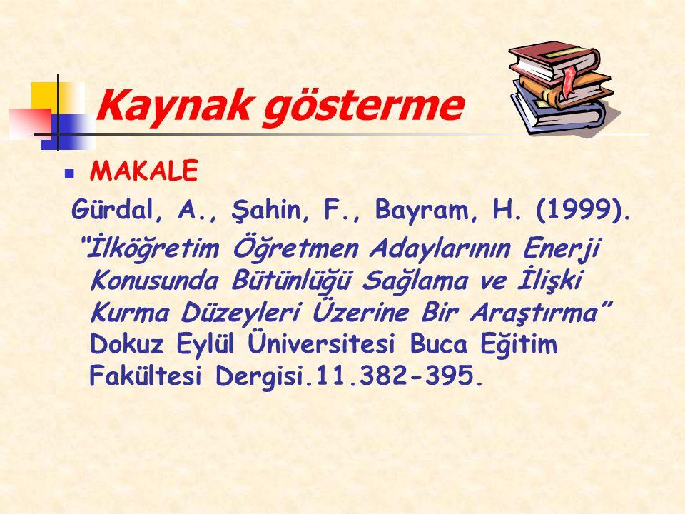 Kaynak gösterme MAKALE Gürdal, A., Şahin, F., Bayram, H. (1999).
