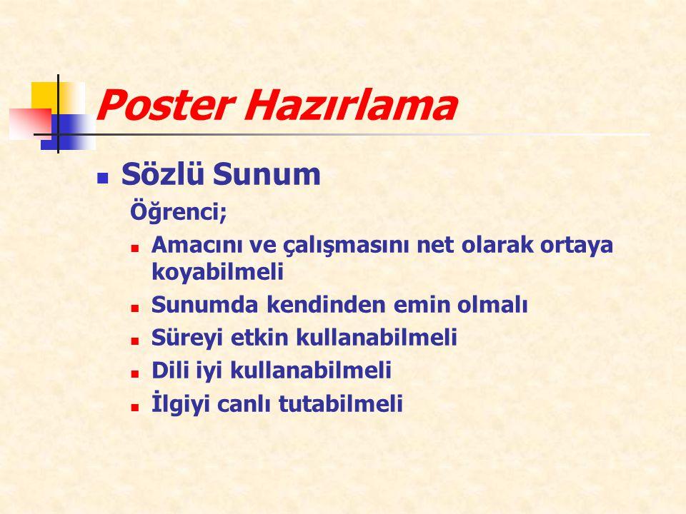 Poster Hazırlama Sözlü Sunum Öğrenci;