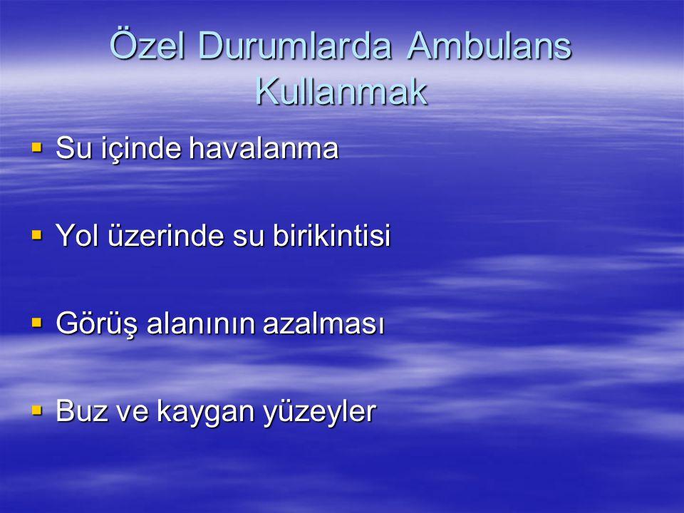 Özel Durumlarda Ambulans Kullanmak