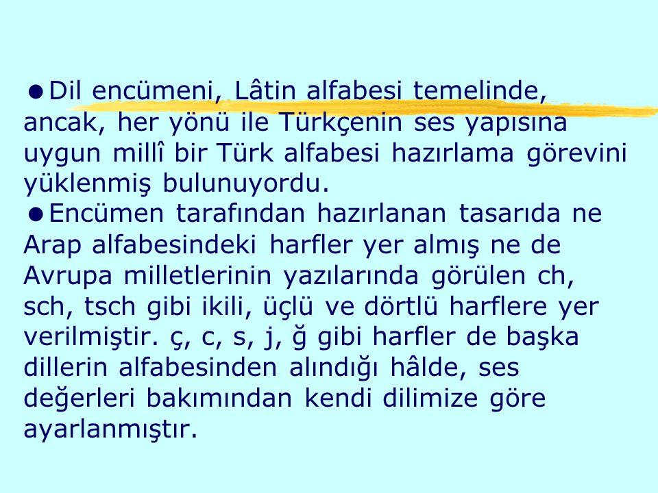 Dil encümeni, Lâtin alfabesi temelinde, ancak, her yönü ile Türkçenin ses yapısına uygun millî bir Türk alfabesi hazırlama görevini yüklenmiş bulunuyordu.