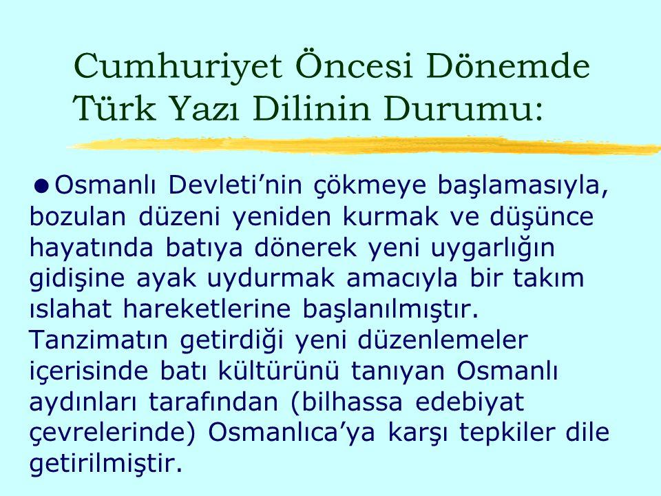 Cumhuriyet Öncesi Dönemde Türk Yazı Dilinin Durumu: