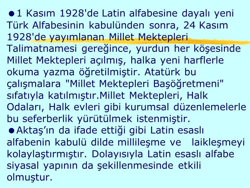 1 Kasım 1928 de Latin alfabesine dayalı yeni Türk Alfabesinin kabulünden sonra, 24 Kasım 1928 de yayımlanan Millet Mektepleri Talimatnamesi gereğince, yurdun her köşesinde Millet Mektepleri açılmış, halka yeni harflerle okuma yazma öğretilmiştir.