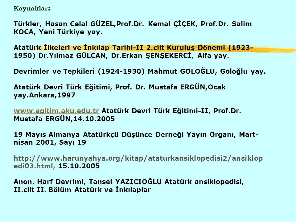 Kaynaklar: Türkler, Hasan Celal GÜZEL,Prof. Dr. Kemal ÇİÇEK, Prof. Dr