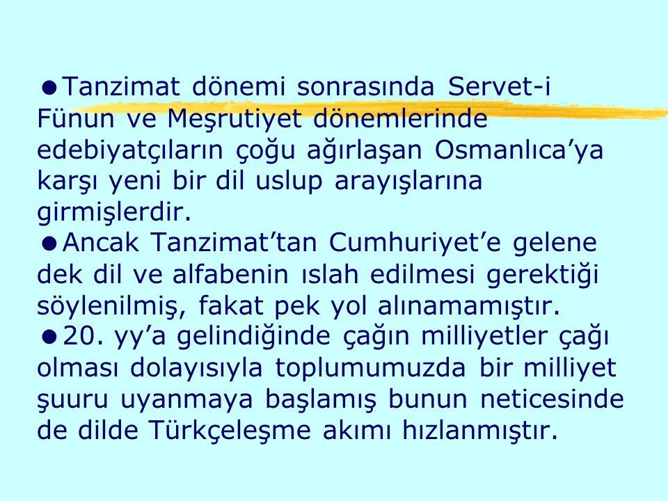 Tanzimat dönemi sonrasında Servet-i Fünun ve Meşrutiyet dönemlerinde edebiyatçıların çoğu ağırlaşan Osmanlıca'ya karşı yeni bir dil uslup arayışlarına girmişlerdir.