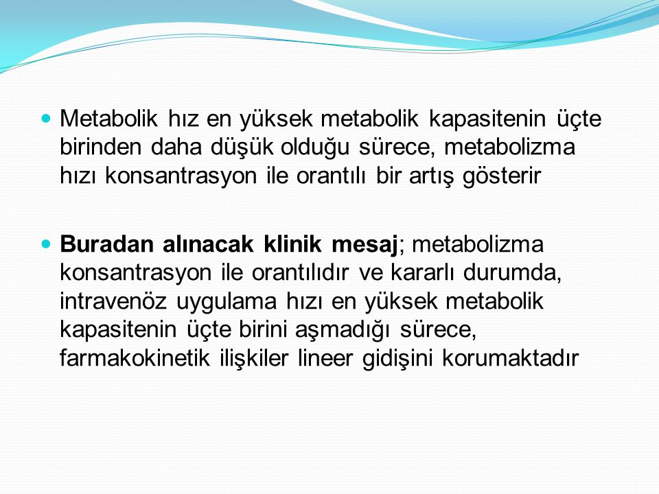 Metabolik hız en yüksek metabolik kapasitenin üçte birinden daha düşük olduğu sürece, metabolizma hızı konsantrasyon ile orantılı bir artış gösterir