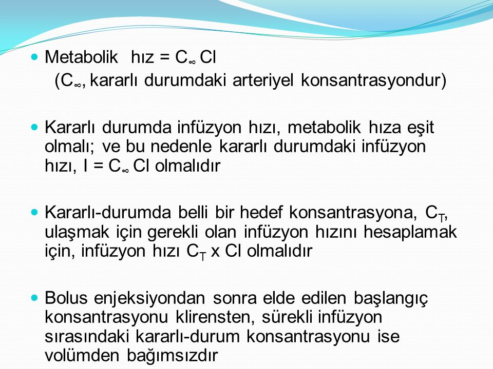 Metabolik hız = C∞ Cl (C∞, kararlı durumdaki arteriyel konsantrasyondur)