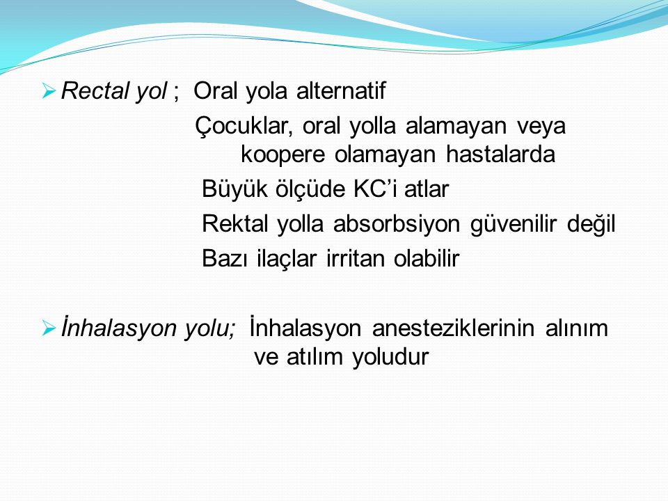 Rectal yol ; Oral yola alternatif