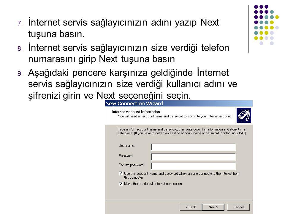 İnternet servis sağlayıcınızın adını yazıp Next tuşuna basın.
