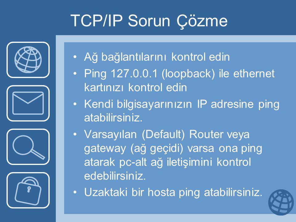 TCP/IP Sorun Çözme Ağ bağlantılarını kontrol edin
