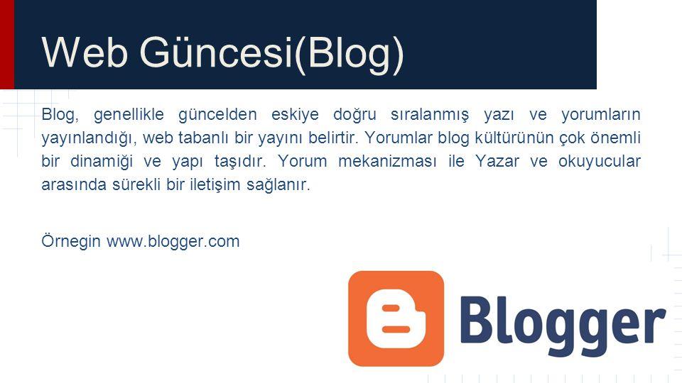Web Güncesi(Blog) Blog Türleri Kişisel Temasal Topluluk Kurumsal