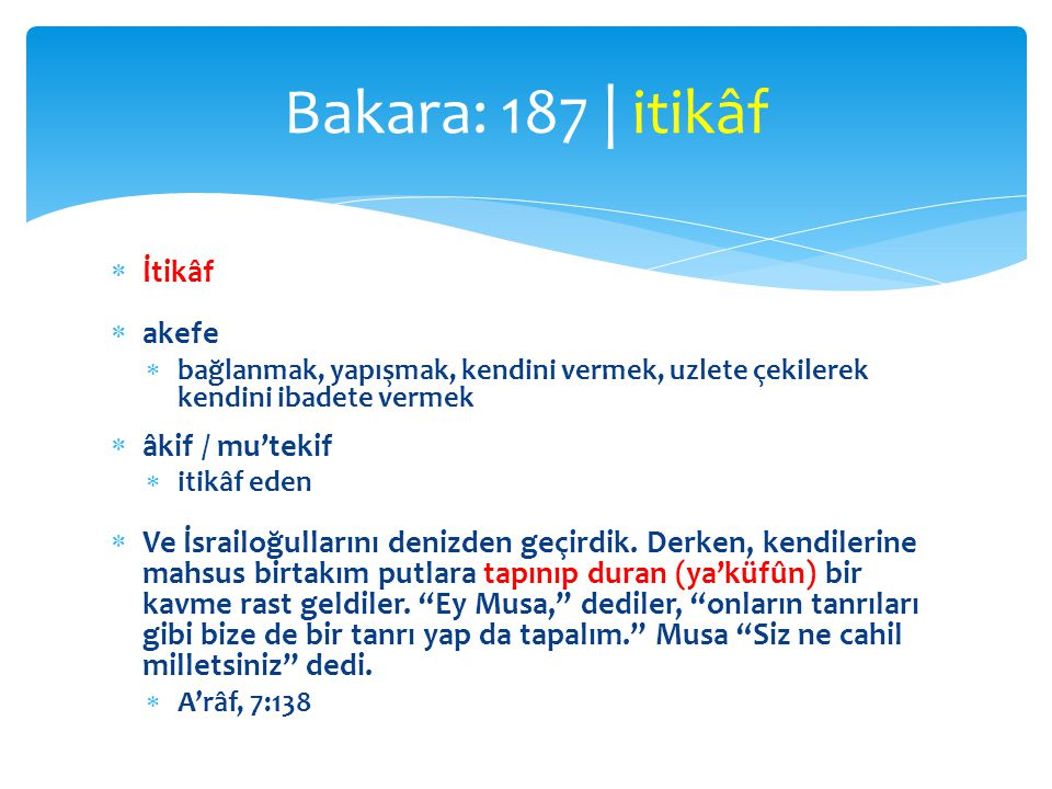 Bakara: 187 | itikâf İtikâf akefe âkif / mu'tekif
