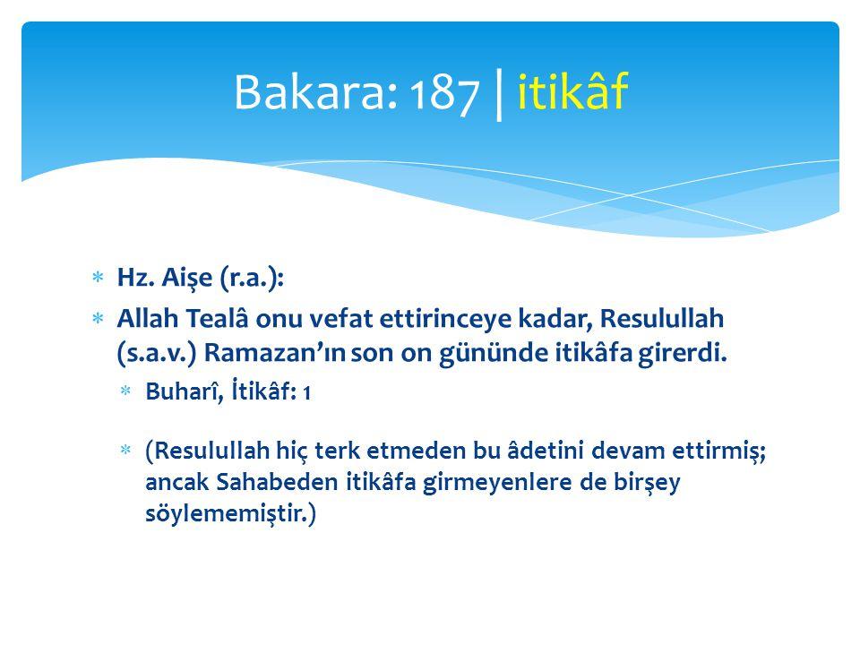 Bakara: 187 | itikâf Hz. Aişe (r.a.):