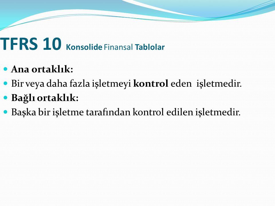 TFRS 10 Konsolide Finansal Tablolar