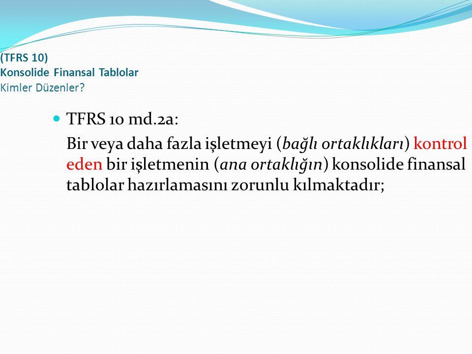 (TFRS 10) Konsolide Finansal Tablolar Kimler Düzenler