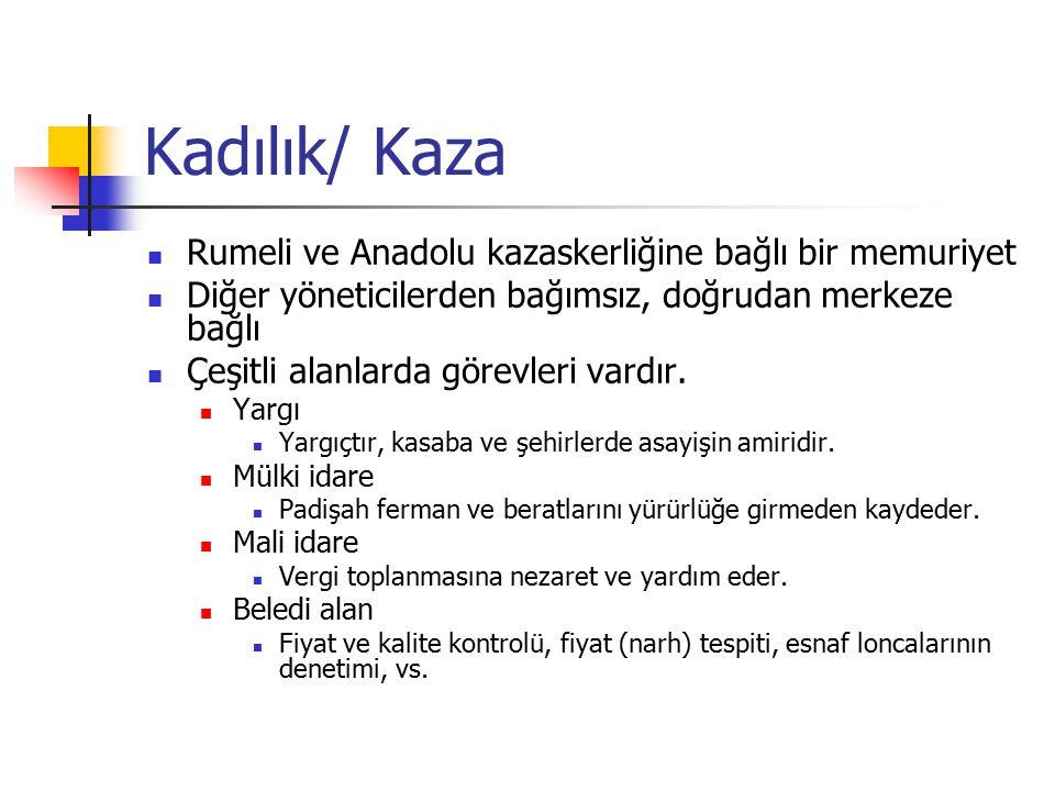 Kadılık/ Kaza Rumeli ve Anadolu kazaskerliğine bağlı bir memuriyet