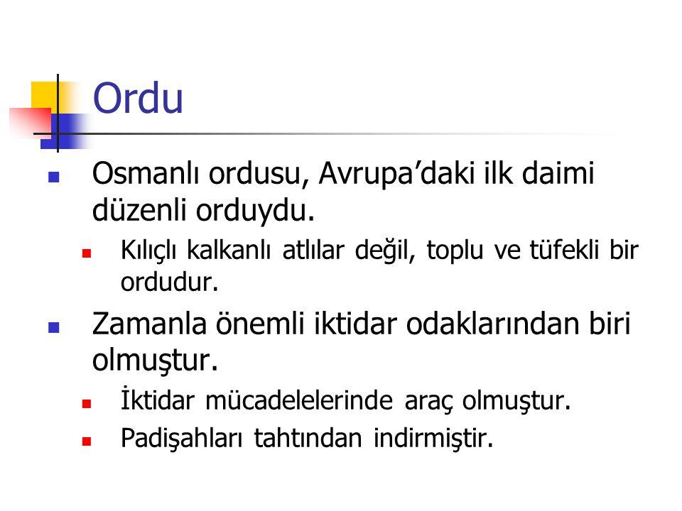 Ordu Osmanlı ordusu, Avrupa'daki ilk daimi düzenli orduydu.