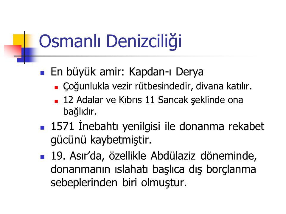 Osmanlı Denizciliği En büyük amir: Kapdan-ı Derya