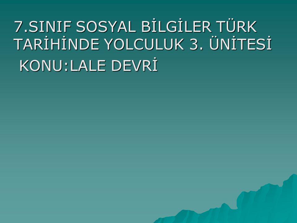 7.SINIF SOSYAL BİLGİLER TÜRK TARİHİNDE YOLCULUK 3. ÜNİTESİ