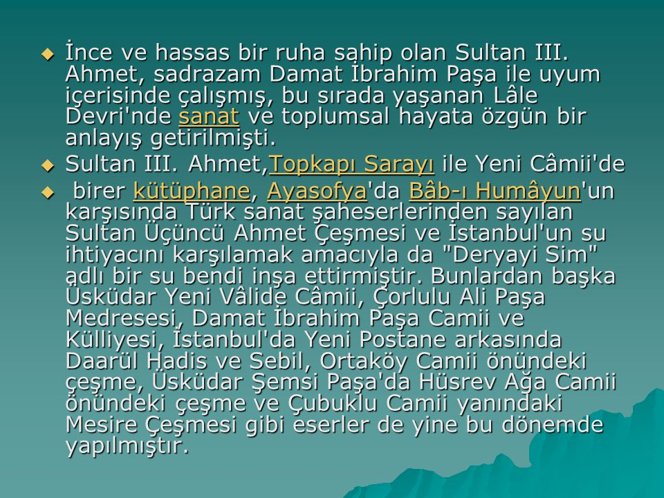 İnce ve hassas bir ruha sahip olan Sultan III