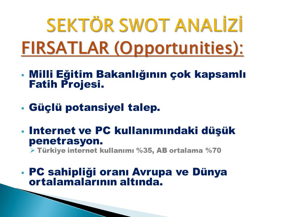 SEKTÖR SWOT ANALİZİ FIRSATLAR (Opportunities):
