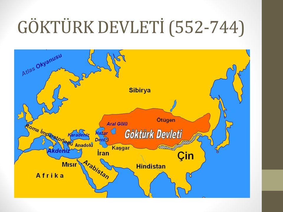 GÖKTÜRK DEVLETİ (552-744)
