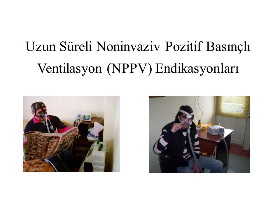 Uzun Süreli Noninvaziv Pozitif Basınçlı Ventilasyon (NPPV) Endikasyonları