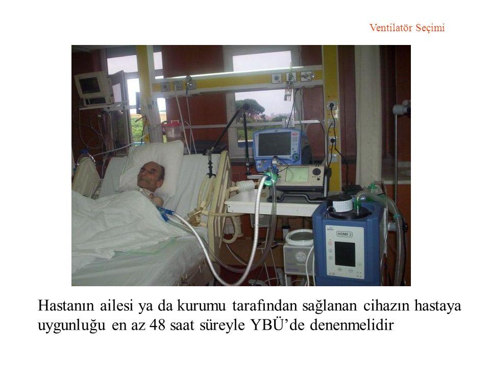 Hastanın ailesi ya da kurumu tarafından sağlanan cihazın hastaya