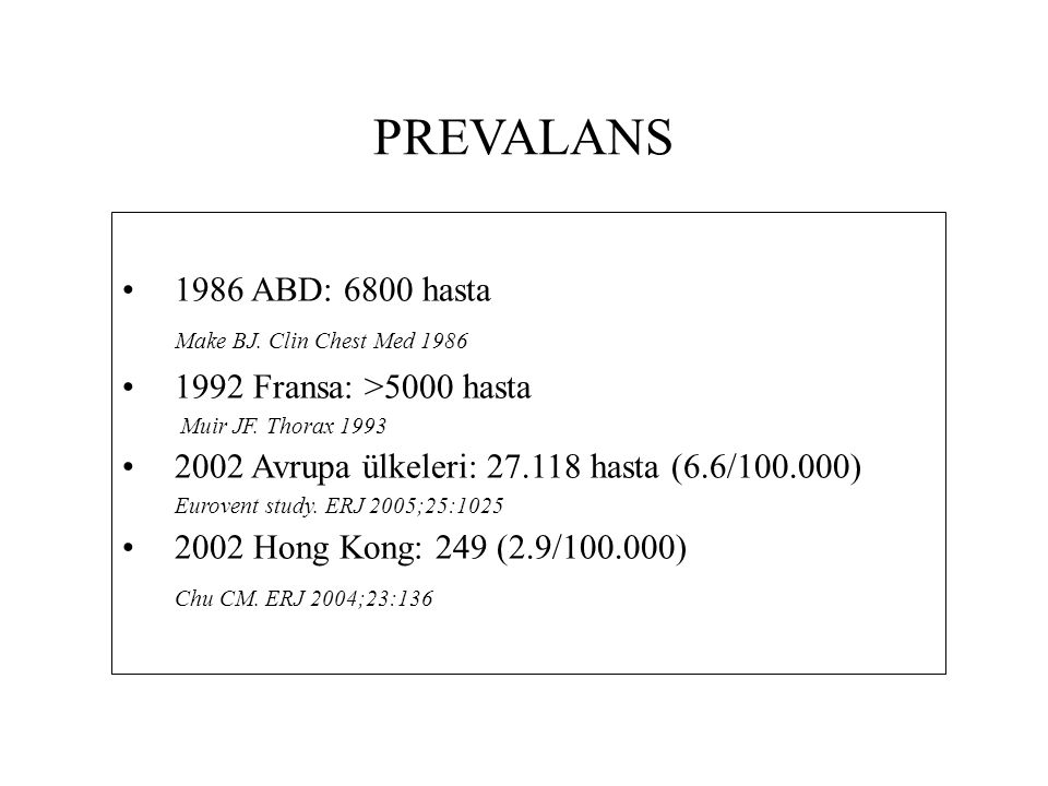 PREVALANS 1986 ABD: 6800 hasta 1992 Fransa: >5000 hasta