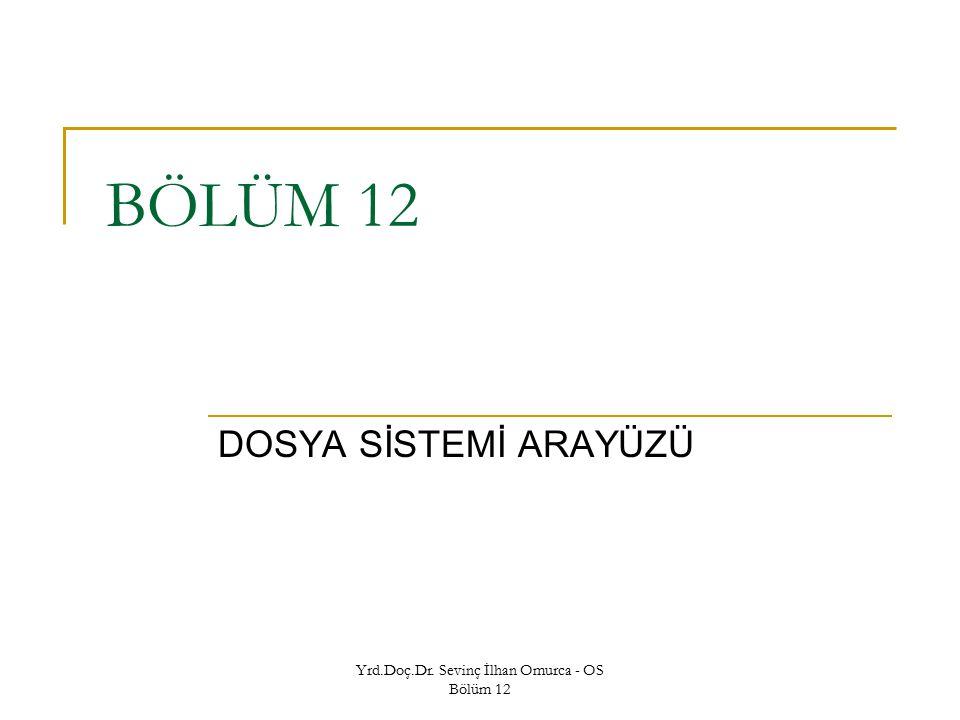 Yrd.Doç.Dr. Sevinç İlhan Omurca - OS Bölüm 12