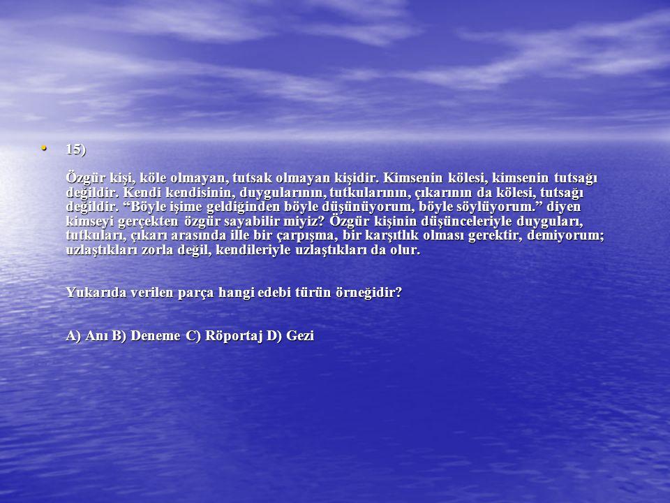 15) Özgür kişi, köle olmayan, tutsak olmayan kişidir