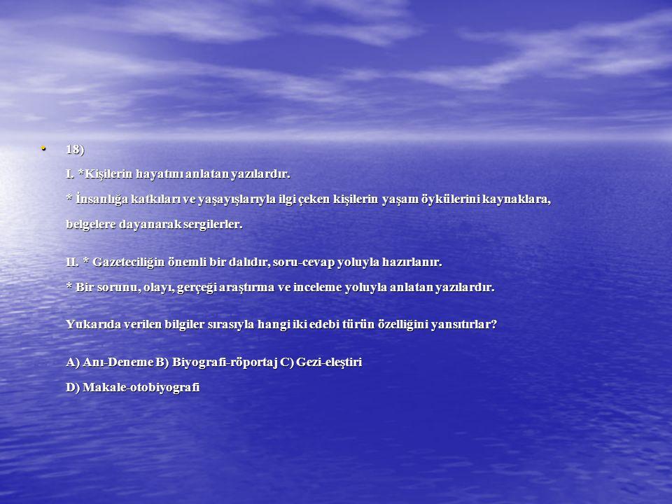 18) I. Kişilerin hayatını anlatan yazılardır